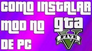GTA V Mod - TUTORIAL DE COMO INSTALAR MOD NO GTA 5 DE PC! (Que não precisa do OpenIV)