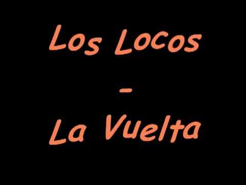 Los Locos - La Vuelta