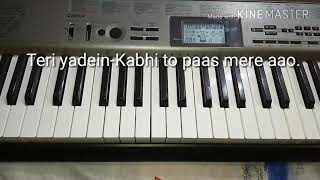 Teri yadein - Kabhi to paas mere aao. Played on piano by Amit kumar