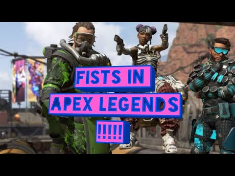 How to use your Fists in Apex Legends overlukk
