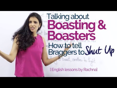 Real Life English lesson - Talking about Boasting & Boasters – Improve your Spoken English
