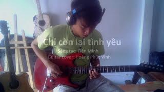 Chỉ còn lại tình yêu - solo guitar điện
