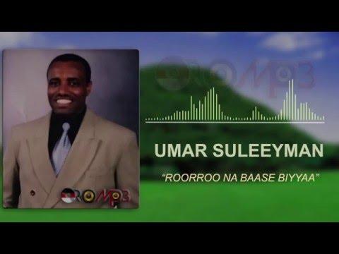 Umar Suleeyman - Roorroo Na Baase Biyyaa (Oromo Music)