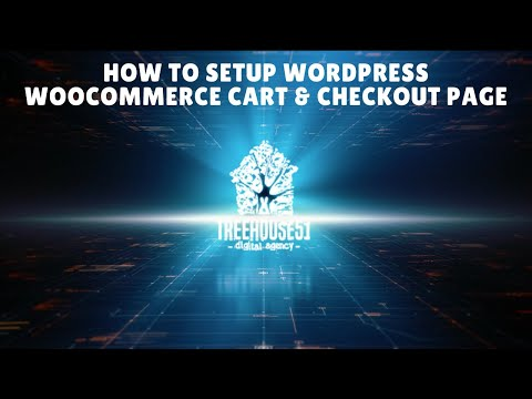 How To Setup Wordpress Woocommerce Cart & Checkout Page | Treehouse 51