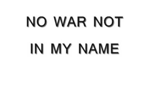 NO WAR NOT IN MY NAME 2014