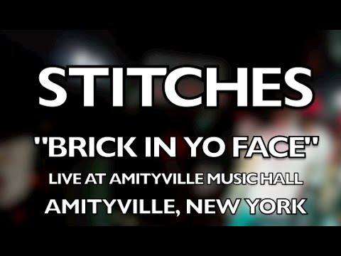 Stitches - Brick In Yo Face - Live @ Amityville Music Hall