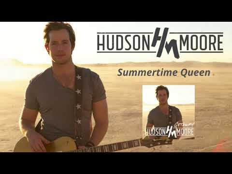 Hudson Moore - Summertime Queen (Official Audio)