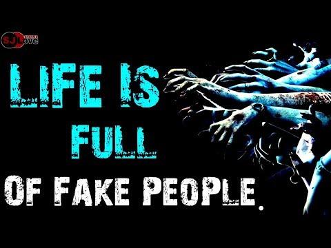Life Is Full Of Fake People Fake People Whatsapp Status 30