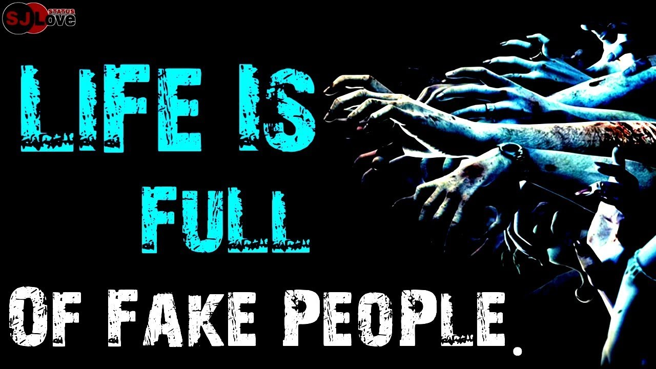 Life Is Full Of Fake People Fake People Whatsapp Status 30