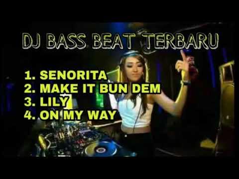 DJ SENORITA BASS BEAT TERBARU 2019