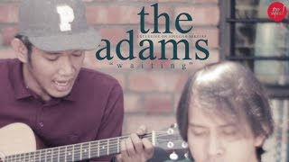 The Adams | Waiting | (Live on Singgah Sekejap, CBS Edition) Part 2 of 2