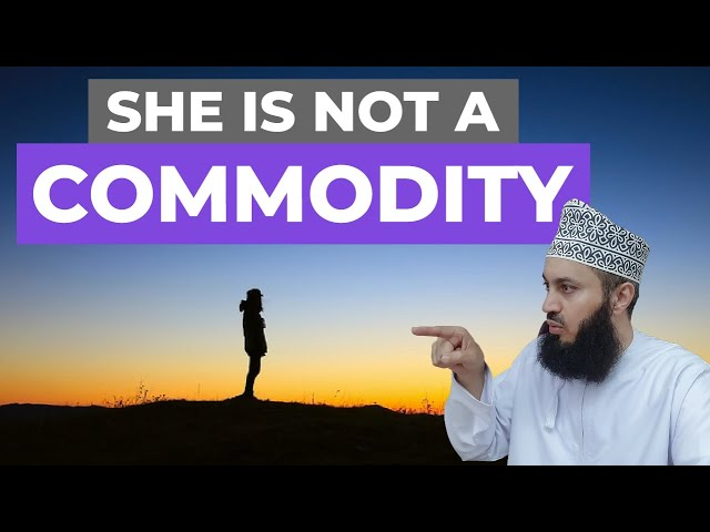 Women are not a COMMODITY - Mufti Menk