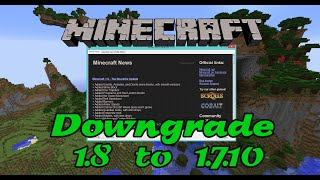 how to downgrade profiles from minecraft 1 8 to minecraft 1 7 10 see below for 1 10