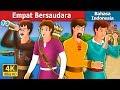 Empat Bersaudara | Dongeng anak | Dongeng Bahasa Indonesia