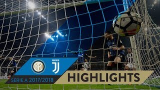 INTER-JUVENTUS 2-3 | HIGHLIGHTS | Matchday 35 - Serie A TIM 2017/18
