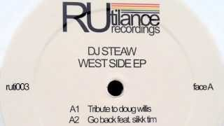 Dj Steaw - Tribute To Doug Willis - West Side EP [Rutilance Recordings 2013]
