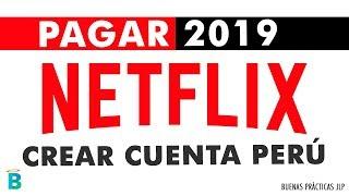 Tarjetas para pagar Netflix en Perú 2019 - Crear cuenta