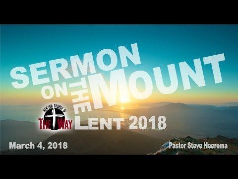 03 04 2018 Pastor Steve Heerema   Lent 2018 Week 3