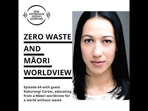 Zero Waste and Māori worldview with Kahurangi Carter