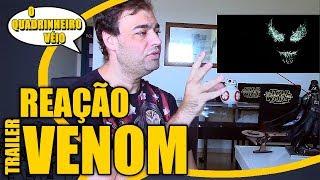 VENOM - Reação ao Trailer 1 - O Quadrinheiro Véio (oQV)