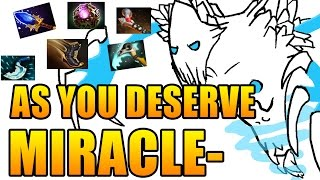 Miracle- Dota 2 [Ancient Apparition] As You Deserve