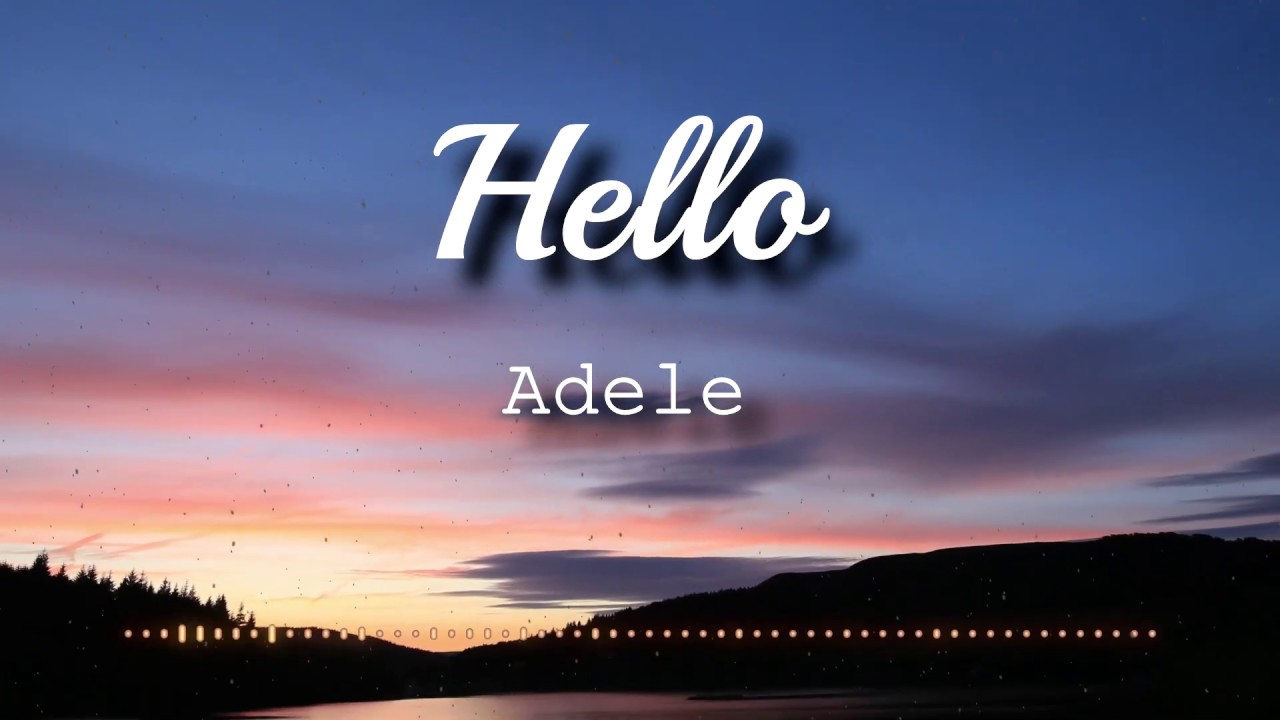 Adele Hello Lyrics Video Youtube