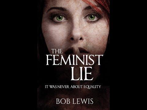 The Feminist Lie - Available on Amazon