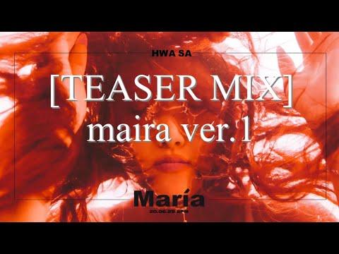 (4K) [TEASER MIX] 화사(HWASA) maria 티저믹스 TEASER MIX VER.1