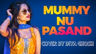 Mummy Nu Pasand | Cover By Diya Ghosh | Punjabi Song  | SUNANDA SHARMA