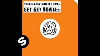 R3hab & Addy van der Zwan - Get Get Down