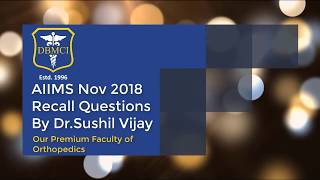AIIMS Nov 2018, Recall Questions of Orthopedics by Dr Sushil Vijay