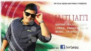 Song | Raju Punjabi |New Hindi Song 2018 | VR BROS ENTERTAINMENT