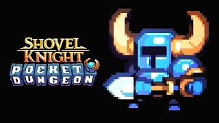 Shovel Knight - Official Pocket Dungeon Gameplay Trailer
