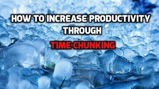 How to increase your productivity through time chunking