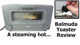 I got a Balmuda Toaster, but I'm not sure I get it.