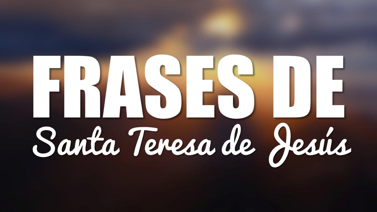 Las 10 Mejores Frases De Santa Teresa De Jesús Youtube