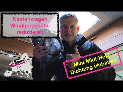 Kastenwagen Windgeräusche Reduzieren🚐💨 - Mini/Midi-Heki Dichtung Einbauen