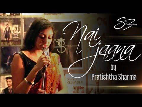   Nai Jaana   Cover   Prathistha Sharma   Punjabi Folk Song   Neha Bhasin  