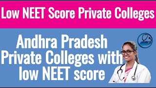 Low NEET Score Private Colleges in Andhra Pradesh - Private Medical College Cut off 2019