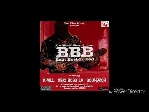 K-MILL, KING BOSS LA, SOUFERIO - Beat Borbor Bad ( Audio 2018 ) officialmamasalone