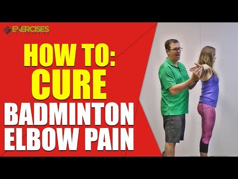 How To: Cure Badminton Elbow Pain