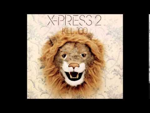 X-Press 2-Kill 100 (Original Mix)