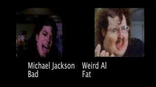 Michael Jackson- Bad vs. Weird Al- Fat