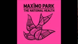 Unfamiliar Places - Maximo Park