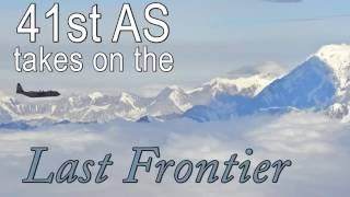 41st Airlift Squadron takes on the last frontier