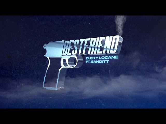 DUSTY LOCANE - BEST FRIEND ft. 8ANDITT (Visualizer)