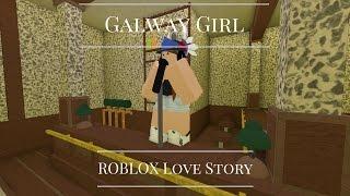 Galway Girl - ROBLOX Love Story - Ed Sheeran Part 1