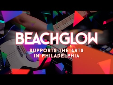 BeachGlow Supports Philly Arts