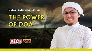 The Power Of DOA | Ustaz Jafri Abu Bakar