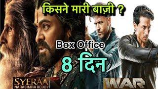 War Vs Sye Raa Narsimha Reddy | Who Won ?, Box Office Collection Day 8